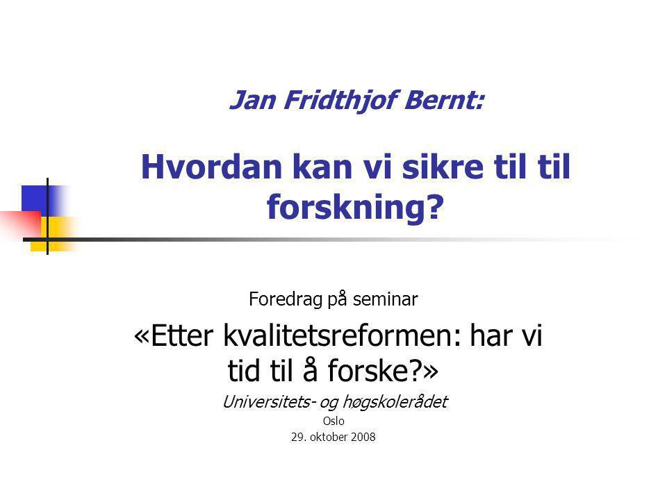 Jan Fridthjof Bernt: Hvordan kan vi sikre til til forskning.