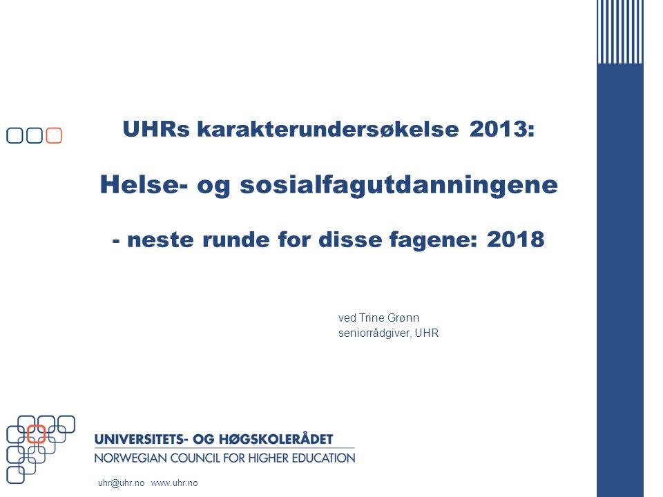 www.uhr.no uhr@uhr.no To oppgaver til dette siste NRHS-møtet 1.Synspunkter på foreslått tematikk for workshop 24.