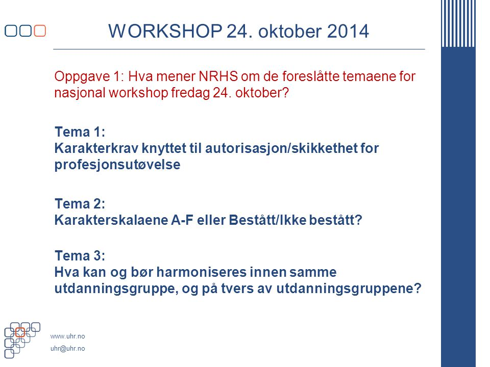 www.uhr.no uhr@uhr.no WORKSHOP 24.