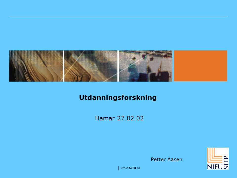 www.nifustep.no Premisser for utdanningsforskningen.