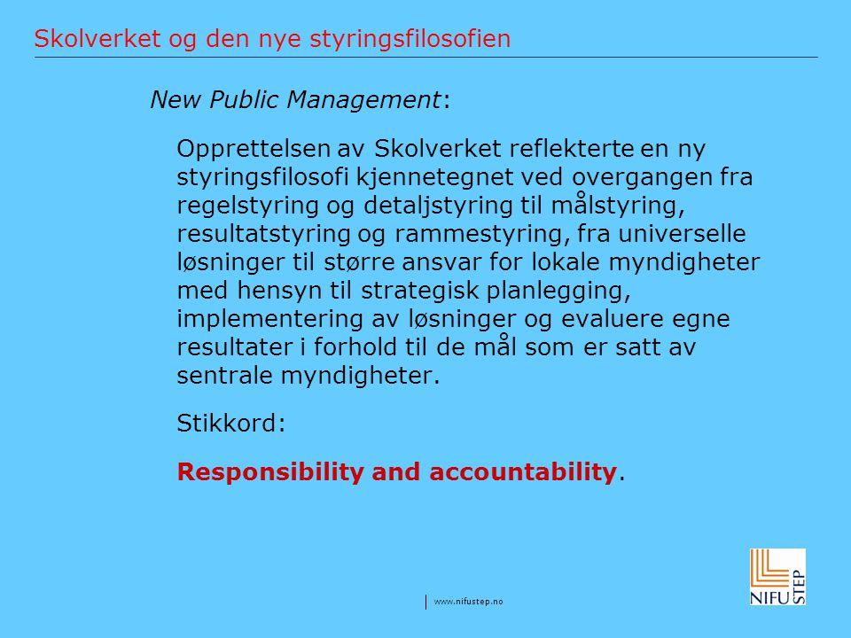 www.nifustep.no Skolverket og den nye styringsfilosofien New Public Management: Opprettelsen av Skolverket reflekterte en ny styringsfilosofi kjennete