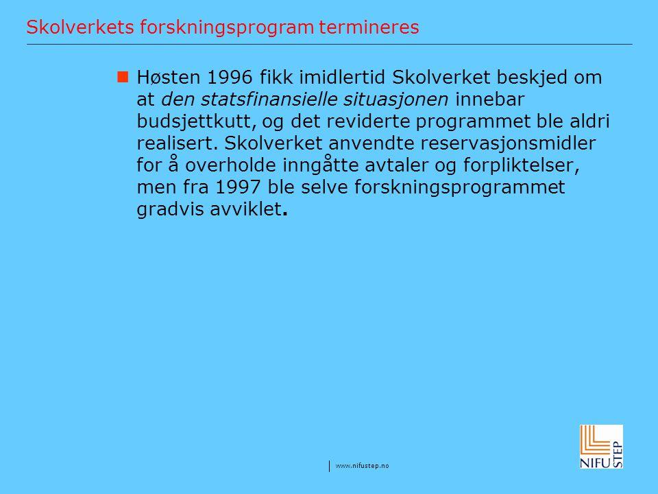 www.nifustep.no Skolverkets forskningsprogram termineres Høsten 1996 fikk imidlertid Skolverket beskjed om at den statsfinansielle situasjonen innebar