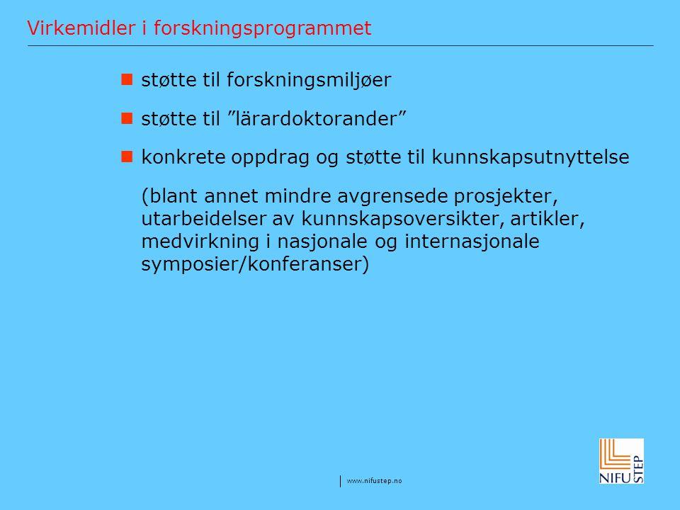 """www.nifustep.no Virkemidler i forskningsprogrammet støtte til forskningsmiljøer støtte til """"lärardoktorander"""" konkrete oppdrag og støtte til kunnskaps"""