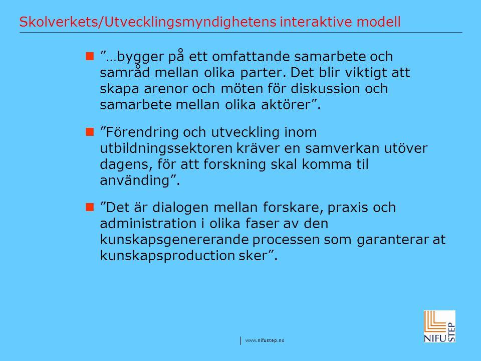 """www.nifustep.no Skolverkets/Utvecklingsmyndighetens interaktive modell """"…bygger på ett omfattande samarbete och samråd mellan olika parter. Det blir v"""