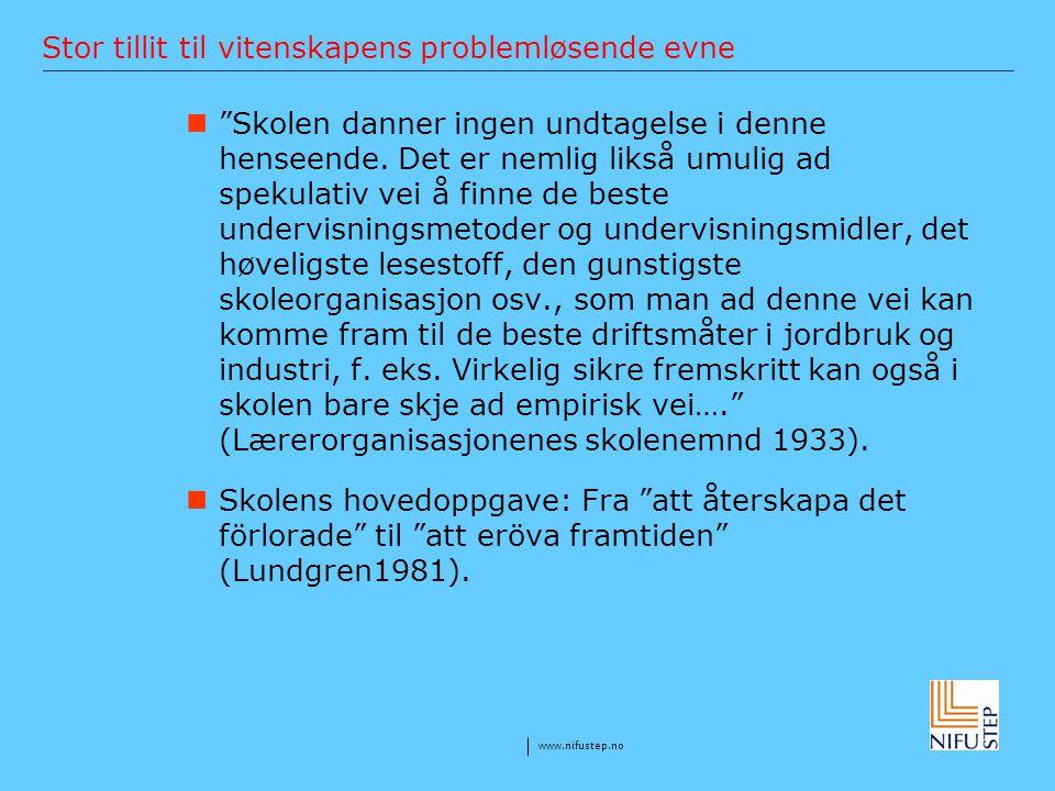 """www.nifustep.no Stor tillit til vitenskapens problemløsende evne """"Skolen danner ingen undtagelse i denne henseende. Det er nemlig likså umulig ad spek"""