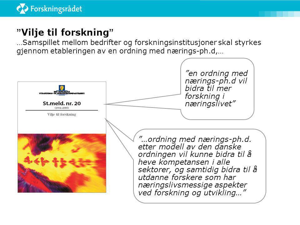 Oppdraget Norges forskningsråd fikk i oppdrag å: ..se på mulige ordninger for etablering av nærings-ph.d.