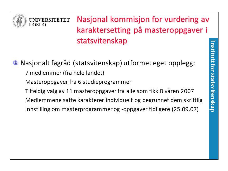 UNIVERSITETET I OSLO Institutt for statsvitenskap Nasjonal kommisjon for vurdering av karaktersetting på masteroppgaver i statsvitenskap Nasjonalt fag