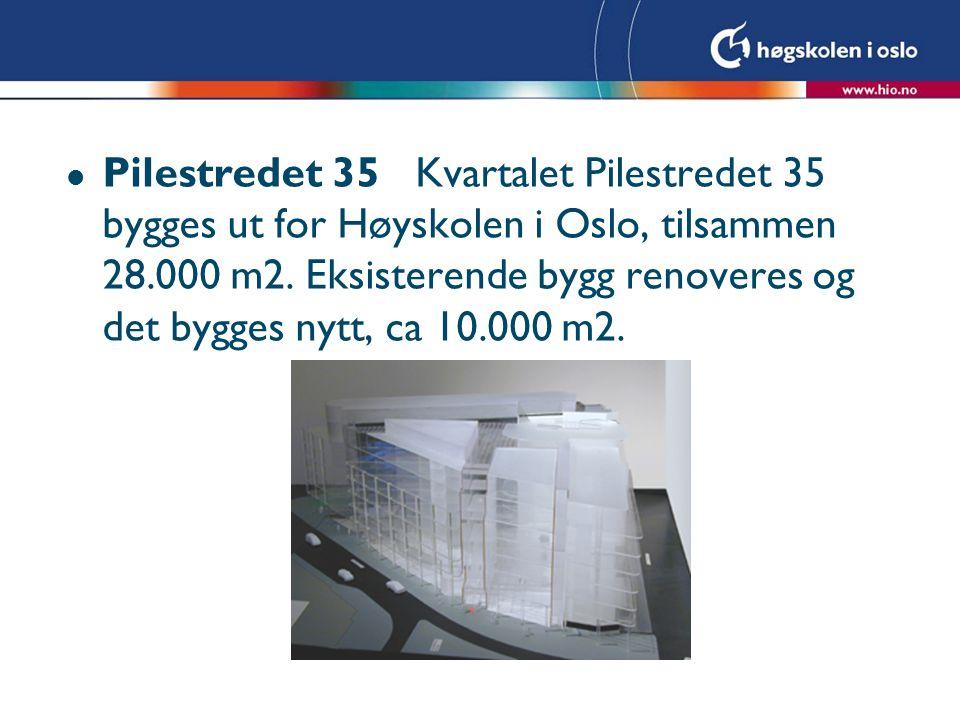 l Pilestredet 35 Kvartalet Pilestredet 35 bygges ut for Høyskolen i Oslo, tilsammen 28.000 m2.