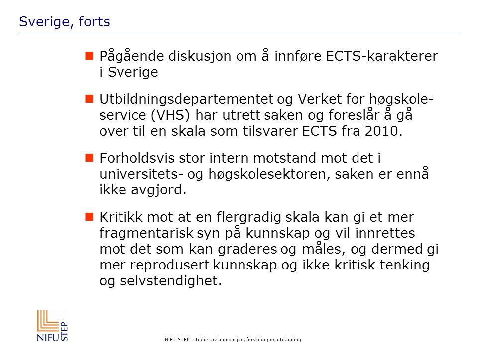 NIFU STEP studier av innovasjon, forskning og utdanning Sverige, forts Pågående diskusjon om å innføre ECTS-karakterer i Sverige Utbildningsdepartemen