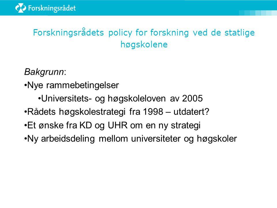 Norges forskningsråd: Hovedroller  Gi forskningspolitiske råd  Hvor, hvordan og hvor mye skal det satses.