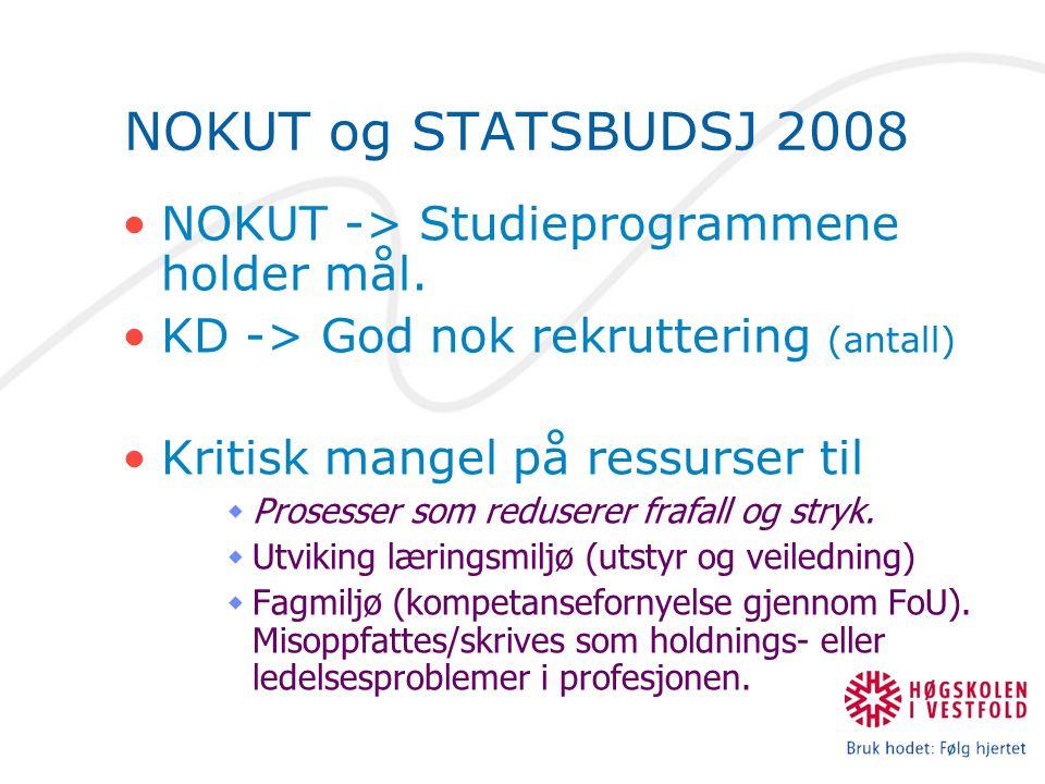 NOKUT og STATSBUDSJ 2008 NOKUT -> Studieprogrammene holder mål.
