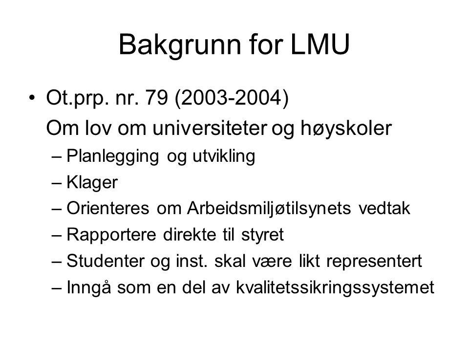 Bakgrunn for LMU Ot.prp. nr.