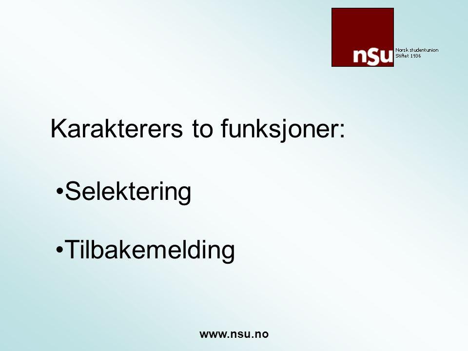 Karakterers to funksjoner: Selektering www.nsu.no Tilbakemelding