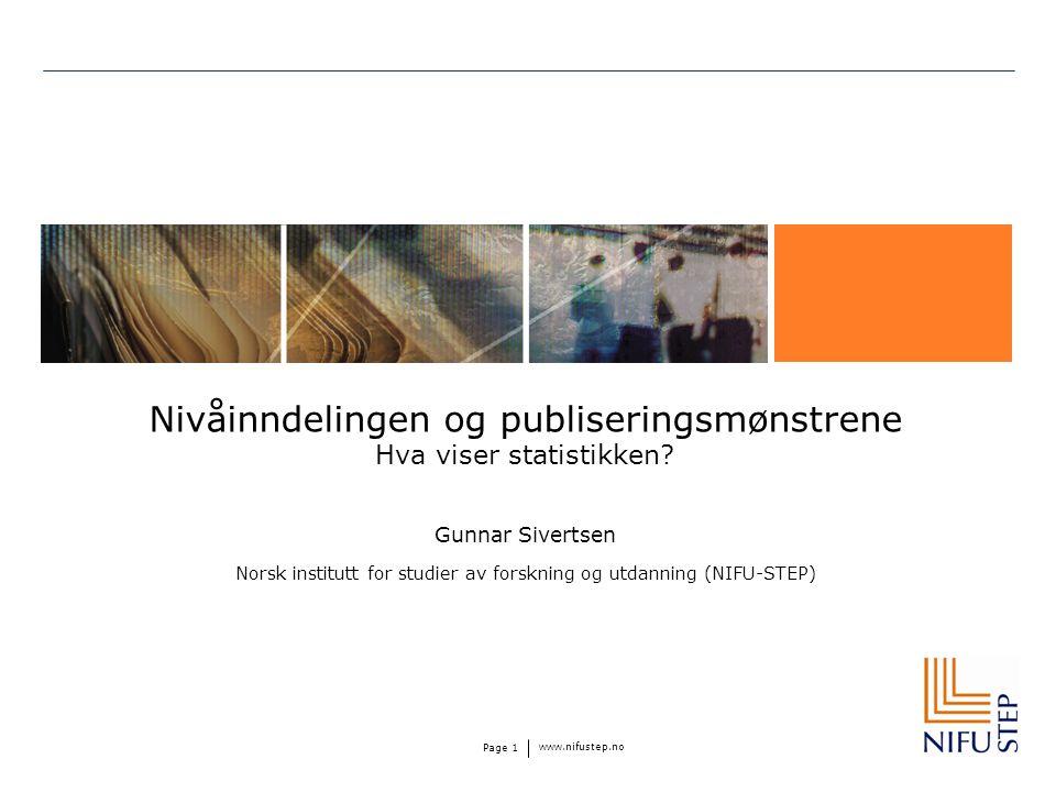 Disposisjon Litt om publiseringsmønstre og om publikasjoner som indikator på forskningsaktivitet Hvordan defineres nivå 1 og 2.