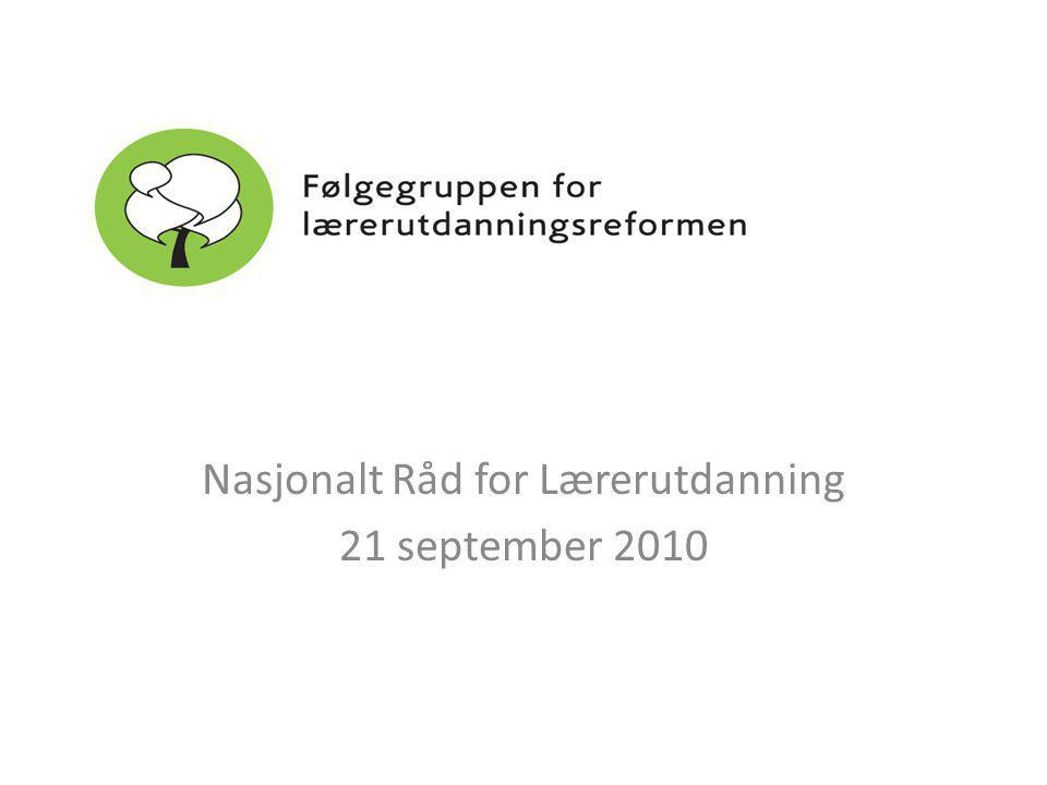 Nasjonalt Råd for Lærerutdanning 21 september 2010
