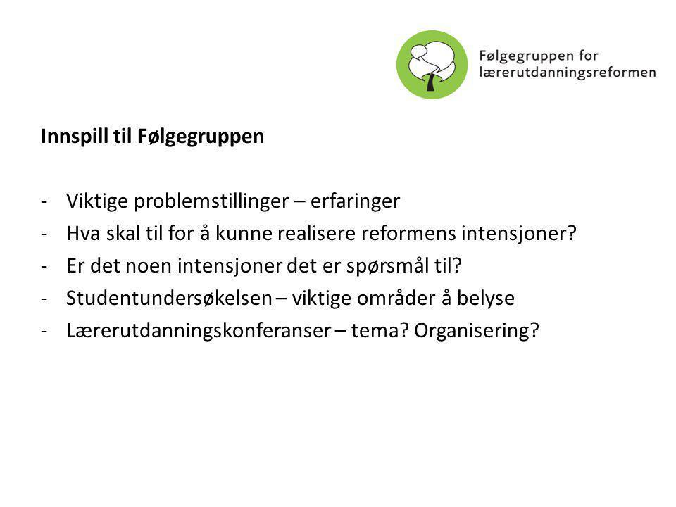 Innspill til Følgegruppen -Viktige problemstillinger – erfaringer -Hva skal til for å kunne realisere reformens intensjoner.