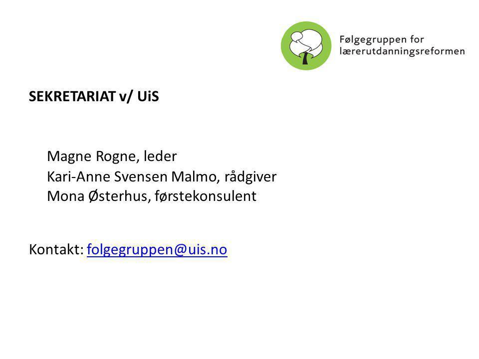 SEKRETARIAT v/ UiS Magne Rogne, leder Kari-Anne Svensen Malmo, rådgiver Mona Østerhus, førstekonsulent Kontakt: folgegruppen@uis.nofolgegruppen@uis.no