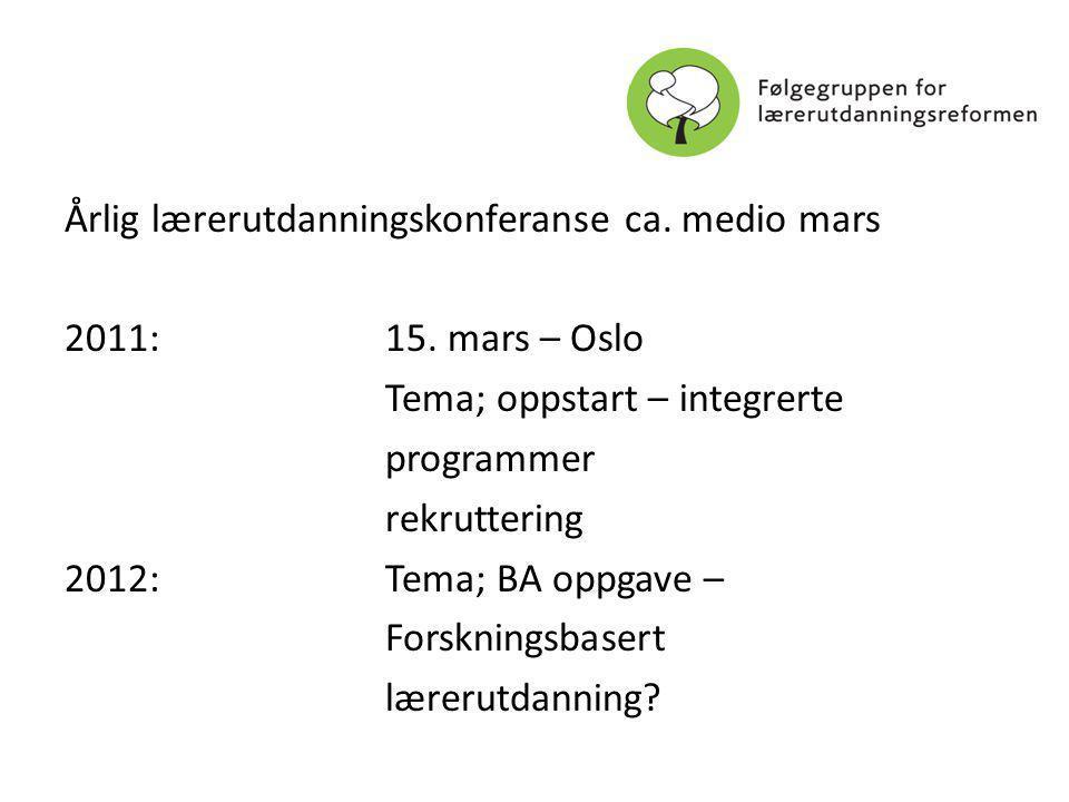 Årlig lærerutdanningskonferanse ca. medio mars 2011: 15.