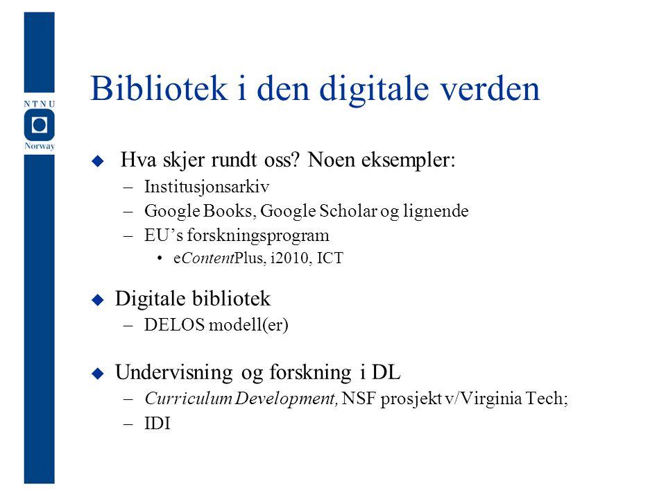 Bibliotek i den digitale verden  Hva skjer rundt oss.