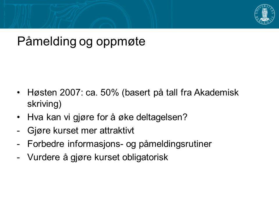 Påmelding og oppmøte Høsten 2007: ca.