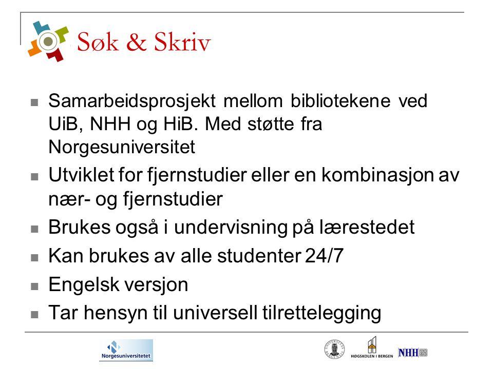 Søk & Skriv Samarbeidsprosjekt mellom bibliotekene ved UiB, NHH og HiB.