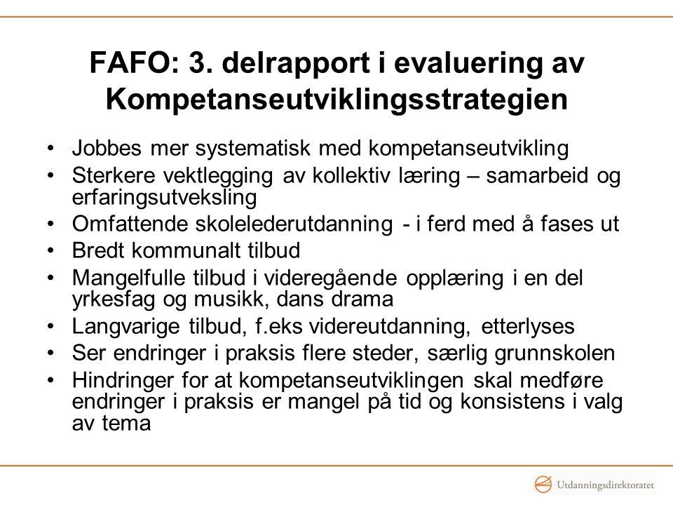 FAFO: 3. delrapport i evaluering av Kompetanseutviklingsstrategien Jobbes mer systematisk med kompetanseutvikling Sterkere vektlegging av kollektiv læ