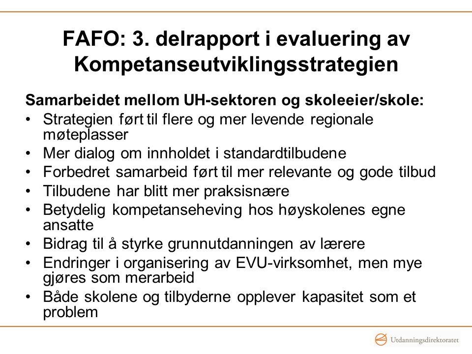 FAFO: 3. delrapport i evaluering av Kompetanseutviklingsstrategien Samarbeidet mellom UH-sektoren og skoleeier/skole: Strategien ført til flere og mer