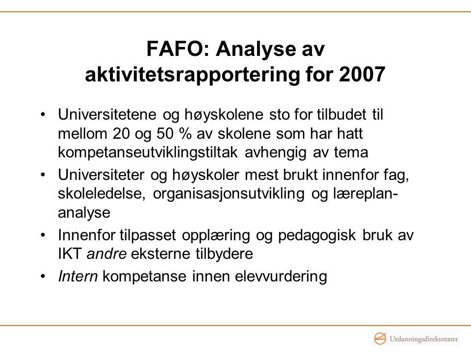FAFO: Analyse av aktivitetsrapportering for 2007 Universitetene og høyskolene sto for tilbudet til mellom 20 og 50 % av skolene som har hatt kompetans