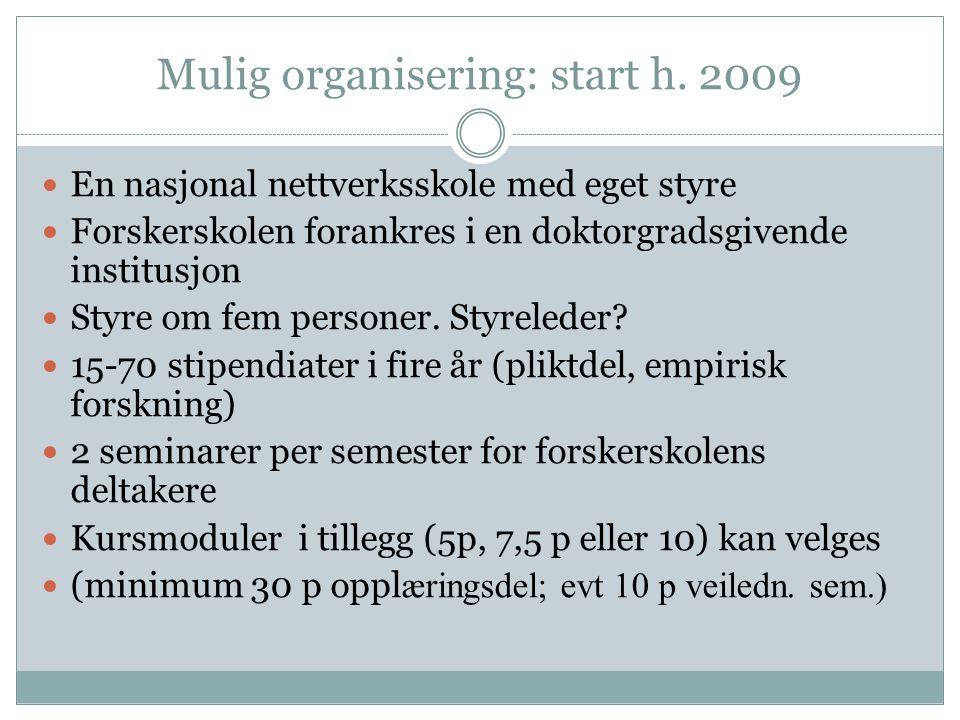 Mulig organisering: start h.