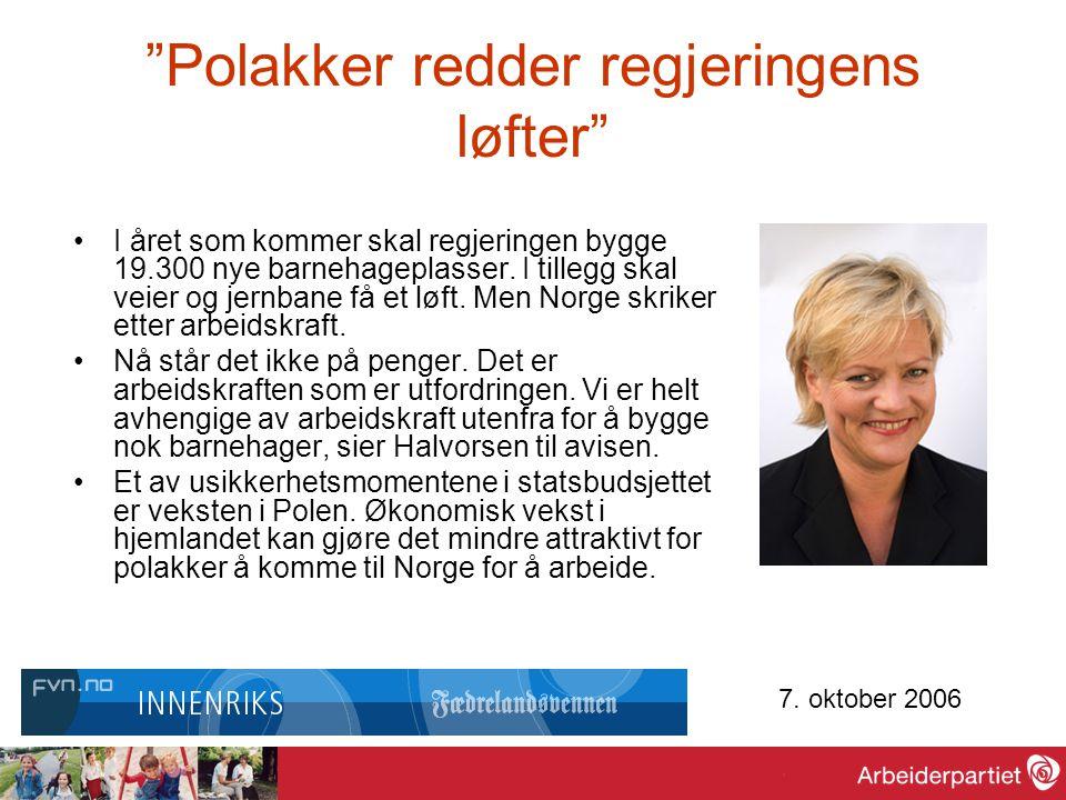 """""""Polakker redder regjeringens løfter"""" I året som kommer skal regjeringen bygge 19.300 nye barnehageplasser. I tillegg skal veier og jernbane få et løf"""