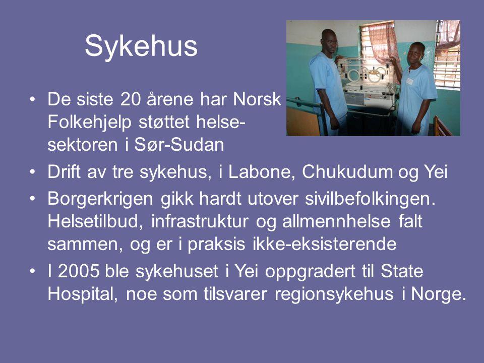 Sykehus De siste 20 årene har Norsk Folkehjelp støttet helse- sektoren i Sør-Sudan Drift av tre sykehus, i Labone, Chukudum og Yei Borgerkrigen gikk h
