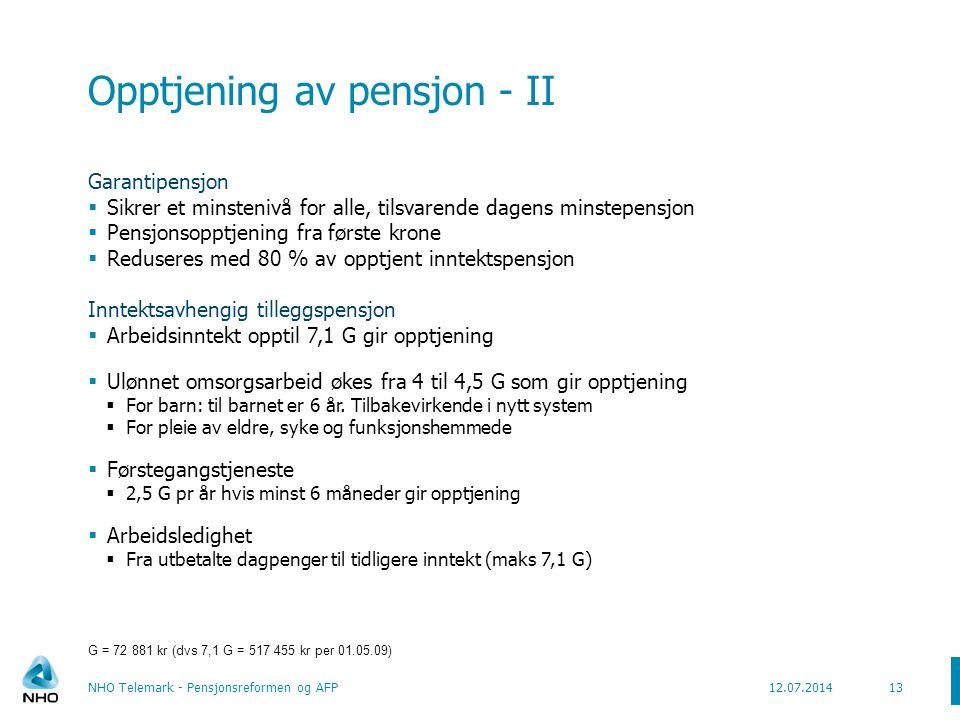 Opptjeningsgrunnlag profil – eksempel 7,1 Kilde: Arbeids- og inkluderingsdepartementet 14NHO Telemark - Pensjonsreformen og AFP12.07.2014