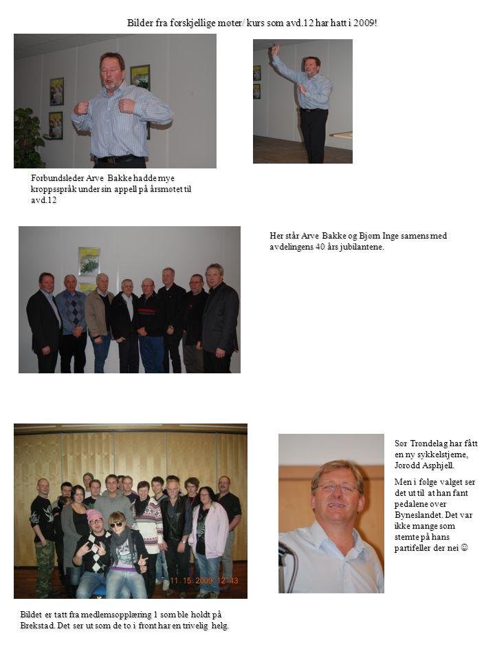 Bilder fra forskjellige møter/ kurs som avd.12 har hatt i 2009.