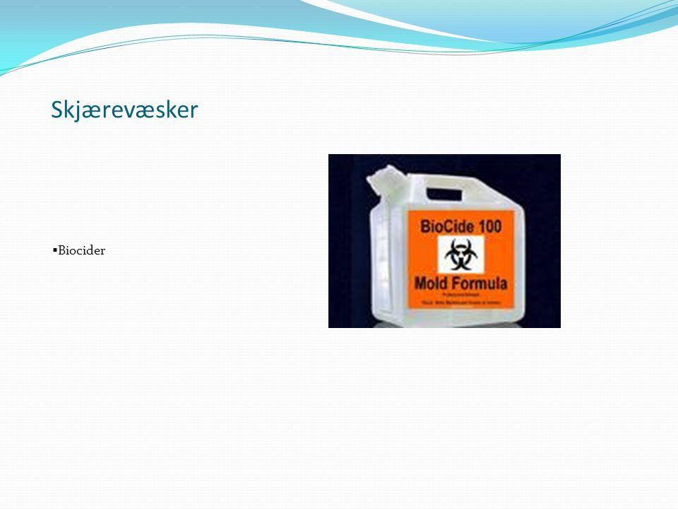 Skjærevæsker  Biocider