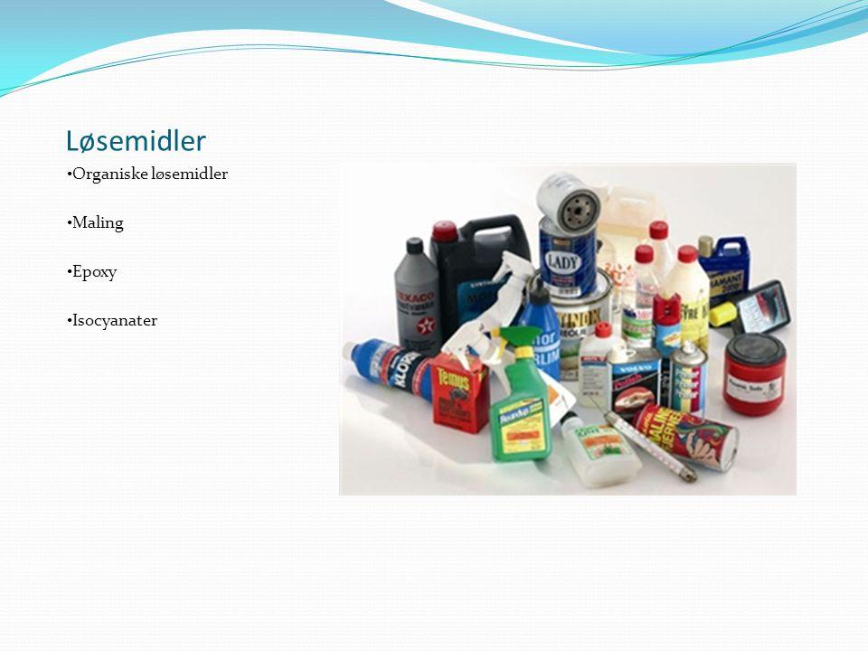 Løsemidler Organiske løsemidler Maling Epoxy Isocyanater