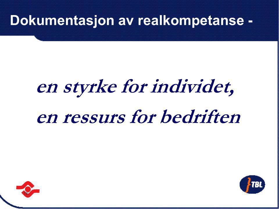 TBL Dokumentasjon av realkompetanse - en styrke for individet, en ressurs for bedriften