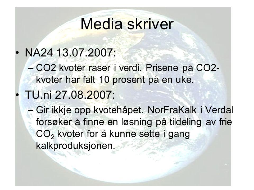 Media skriver NA24 13.07.2007: –CO2 kvoter raser i verdi.