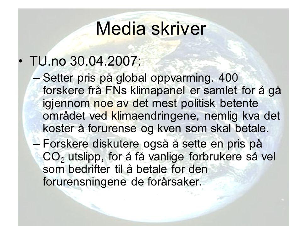Media skriver TU.no 30.04.2007: –Setter pris på global oppvarming.
