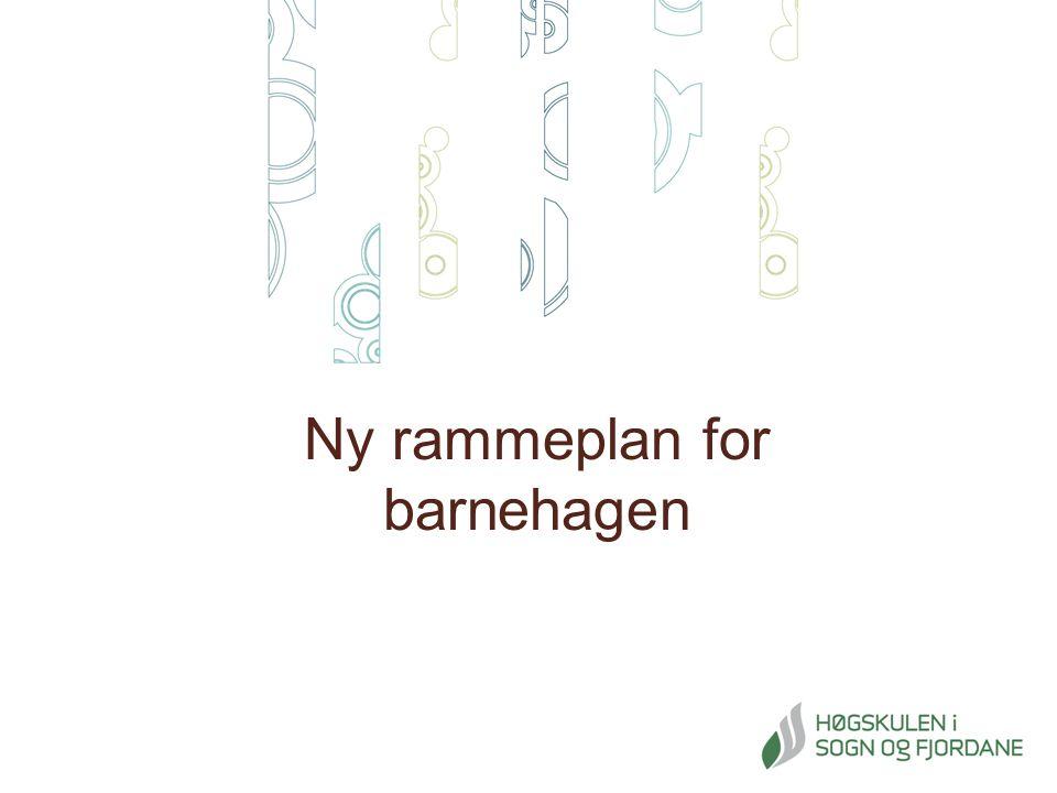 Ny rammeplan for barnehagen