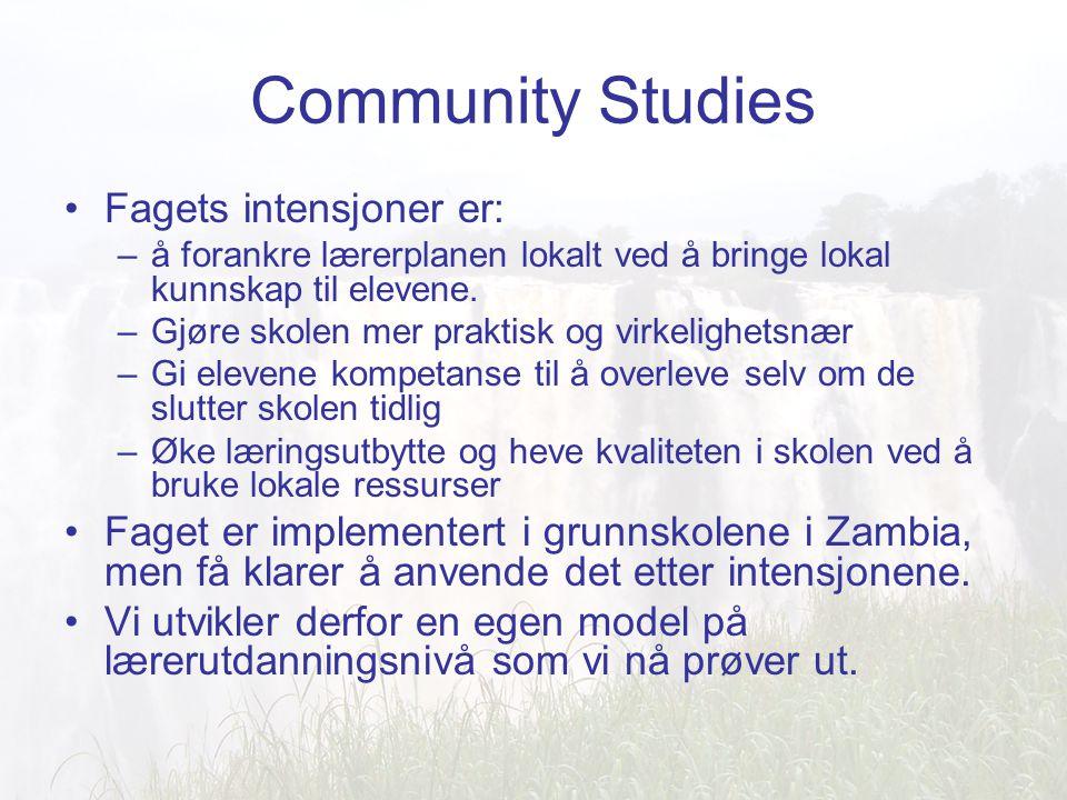 Community Studies Fagets intensjoner er: –å forankre lærerplanen lokalt ved å bringe lokal kunnskap til elevene.