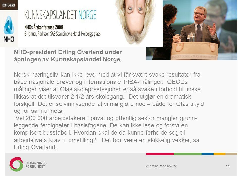 christine moe hovinds5 Norsk næringsliv kan ikke leve med at vi får svært svake resultater fra både nasjonale prøver og internasjonale PISA-målinger.