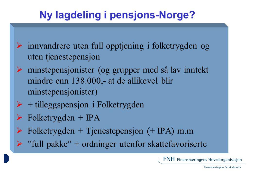 Ny lagdeling i pensjons-Norge.