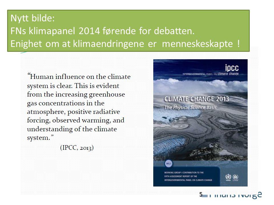 Nytt bilde: FNs klimapanel 2014 førende for debatten. Enighet om at klimaendringene er menneskeskapte ! 5