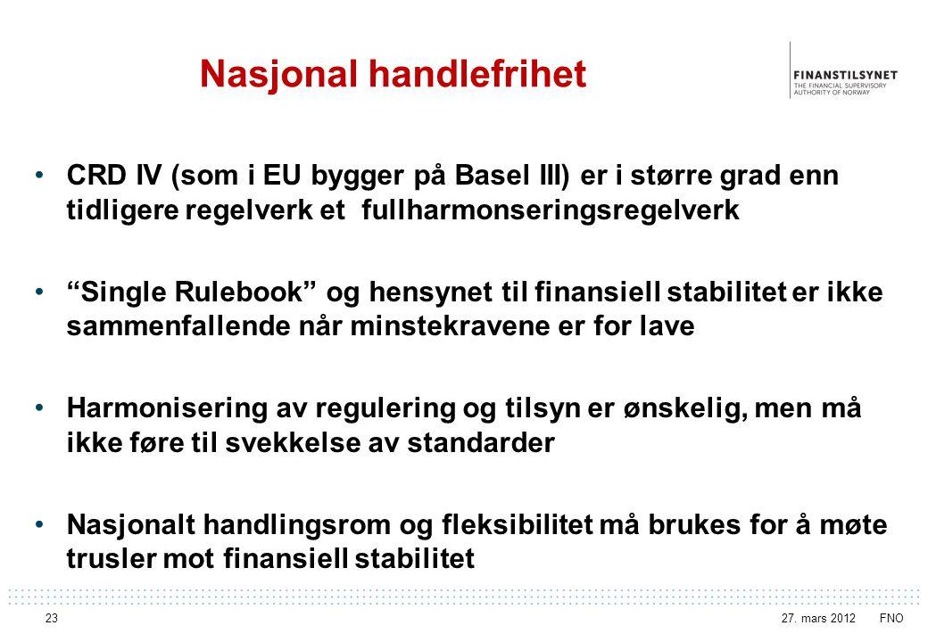 Nasjonal handlefrihet CRD IV (som i EU bygger på Basel III) er i større grad enn tidligere regelverk et fullharmonseringsregelverk Single Rulebook og hensynet til finansiell stabilitet er ikke sammenfallende når minstekravene er for lave Harmonisering av regulering og tilsyn er ønskelig, men må ikke føre til svekkelse av standarder Nasjonalt handlingsrom og fleksibilitet må brukes for å møte trusler mot finansiell stabilitet 27.