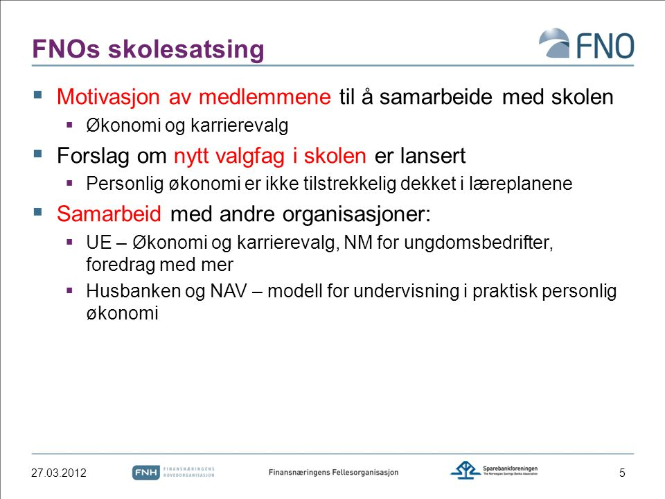 Andre aktiviteter/tiltak i finansnæringen  Forbedring av BSU  Dialog med Husbanken om Startlån – felles informasjonsskriv til bankene.