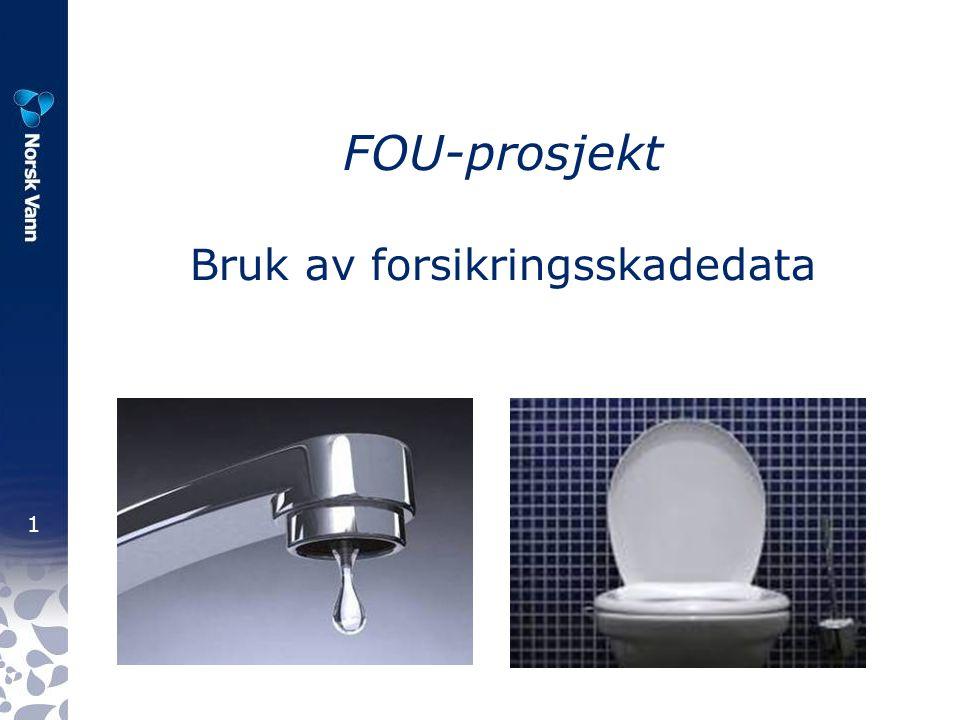1 FOU-prosjekt Bruk av forsikringsskadedata