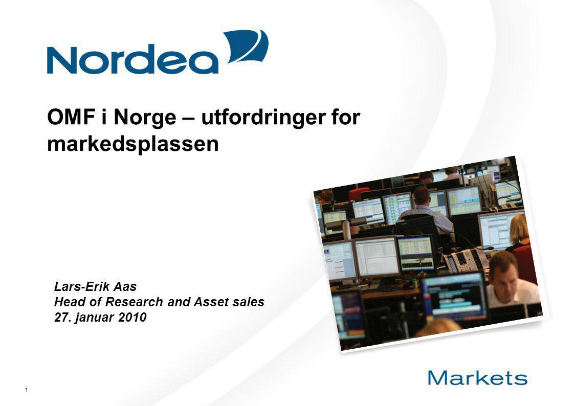 1 OMF i Norge – utfordringer for markedsplassen Lars-Erik Aas Head of Research and Asset sales 27. januar 2010