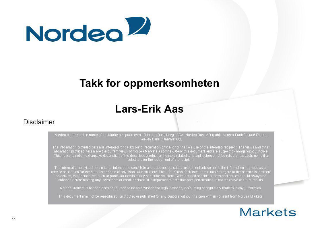 11 Disclaimer Takk for oppmerksomheten Lars-Erik Aas