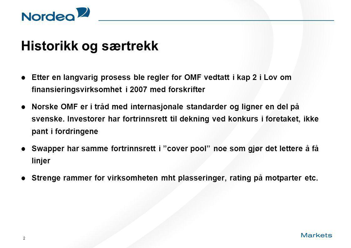 2 Historikk og særtrekk Etter en langvarig prosess ble regler for OMF vedtatt i kap 2 i Lov om finansieringsvirksomhet i 2007 med forskrifter Norske OMF er i tråd med internasjonale standarder og ligner en del på svenske.