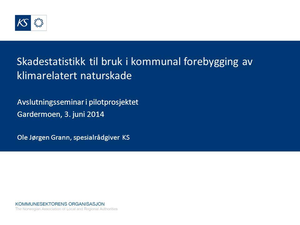Skadestatistikk til bruk i kommunal forebygging av klimarelatert naturskade Avslutningsseminar i pilotprosjektet Gardermoen, 3.